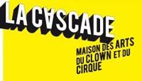 Un Jour au Cirque - spectacles et ateliers et bien plus... | avec la Cascade